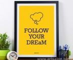 Follow Your Dream. Размер 65х45 см цена 10 у.е.