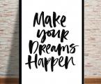 Make-your-dreams-happen-65x45-sm Постер тонкая рамка, натуральное дерево, можно сделать как планшет без рамки. цена 15 у.е.