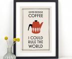 Poster_coffee_rule_the_world-60x40-sm Цитаты на тему кофе смотрите в разделе для кофейни, цена зависит от размеров