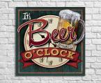 It's-Beer-o'Clock Планшет, дерево ( модный стиль) покрытие защитный лак размер 60х60-см 15 у.е.
