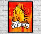 Pray-Beer размеры любые А-4 до 60х100 см цена зависит от размеров