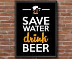 Save-water-drink-beer-poster